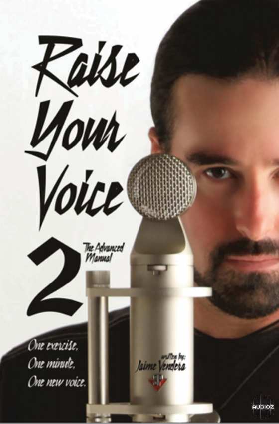 raise your voice 2 the advanced manual
